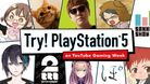 Try! PlayStation 5 upcoming series of videos, part of the YouTube Gaming Week, Japan.