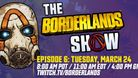 The Borderlands Show - Episode 6 information