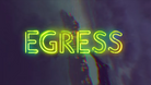 Head title for video game Egress by Fazan Games.