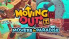 Moving Out - Movers in Paradise DLC key art with logo