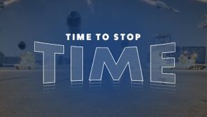 Time To Stop Time key art with logo