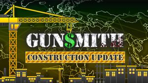 Gunsmith - Construction Update