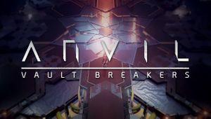 ANVIL: Vault Breakers