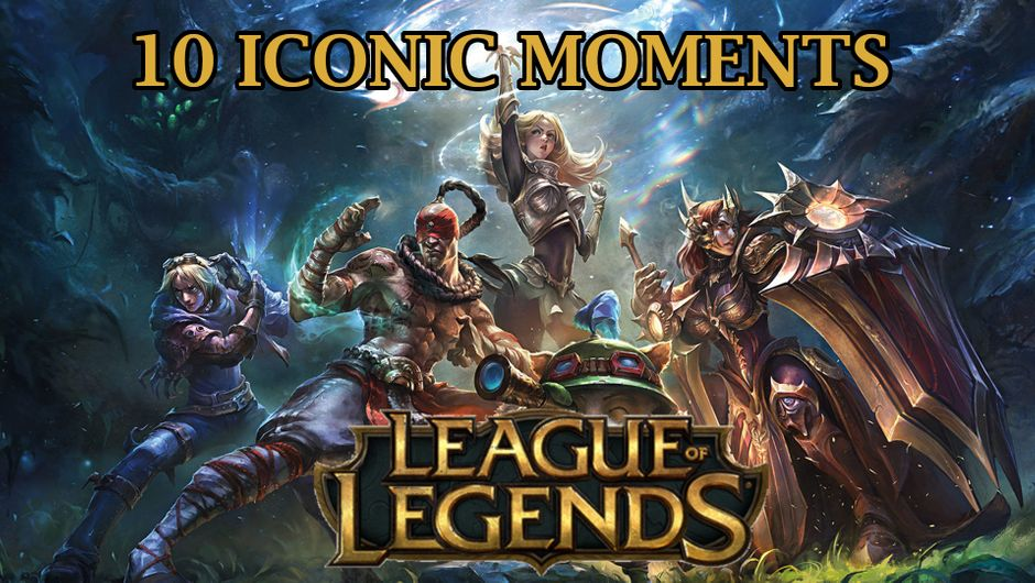 League of Legends Iconic Moments