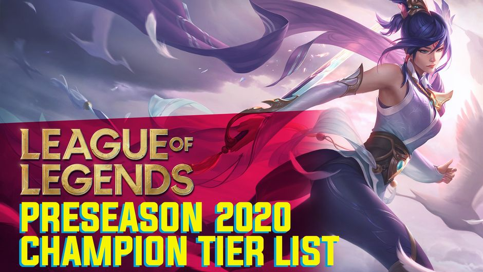 League Of Legends Preseason 2020 Champion Tier List